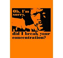 Did i break your concentration Photographic Print