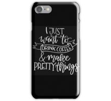 Coffee and Pretty Things  iPhone Case/Skin