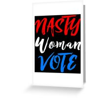 nasty woman vote Greeting Card