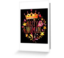 nasty woman  Greeting Card