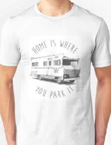 Home Is Where  Unisex T-Shirt