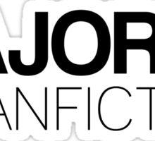Majored in Fanfiction Sticker