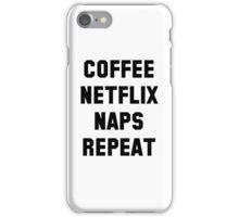 Coffee Netflix Naps Repeat iPhone Case/Skin