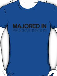 Majored in Procrastination T-Shirt