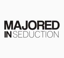 Majored in Seduction by HappyThreads