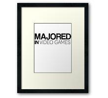 Majored in Video Games Framed Print