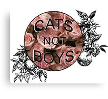 Cats Not Boys Canvas Print