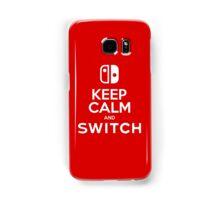 KEEP CALM AND SWITCH Samsung Galaxy Case/Skin