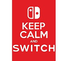 KEEP CALM AND SWITCH Photographic Print