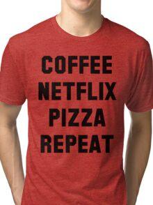 Coffee Netflix Pizza Repeat Tri-blend T-Shirt