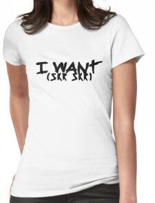 I WANT (SKR SKR) BLACK Womens Fitted T-Shirt