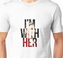 Im With Her Unisex T-Shirt