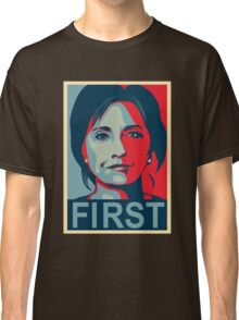 FIRST FEMALE PRESIDENT HILLARY CLINTON Classic T-Shirt