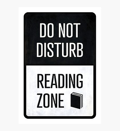 Do not disturb, Reading zone - book lover christmas gift Photographic Print