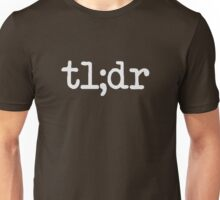 tl;dr Too Long Didn't Read Unisex T-Shirt