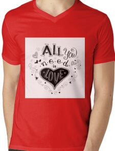 All you need is love, hand written lettering  Mens V-Neck T-Shirt