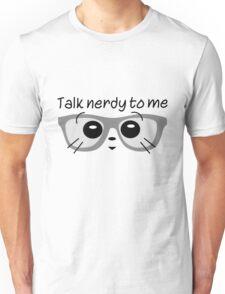 Talk Nerdy To Me 1 Unisex T-Shirt