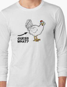 Guess What Chicken Butt Long Sleeve T-Shirt