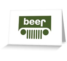 Drink beer in a truck or jeep. Greeting Card