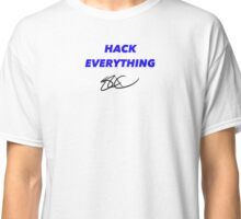 Hack everything Classic T-Shirt