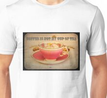 'Coffee is not my cup of Tea' typography cup and saucer photograph. Unisex T-Shirt