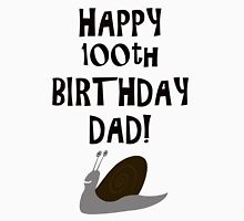 Happy 100th Birthday Dad! Womens Fitted T-Shirt