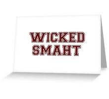 Wicked Smart (Smaht) College Boston Greeting Card