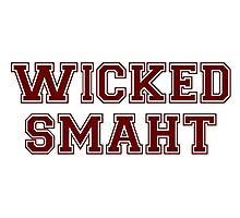 Wicked Smart (Smaht) College Boston Photographic Print