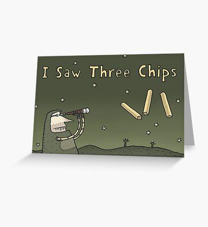 I Saw Three Chips Greeting Card