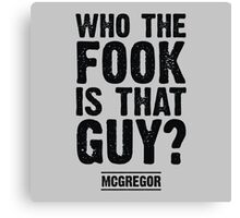 Who the Fook is that Guy? Canvas Print