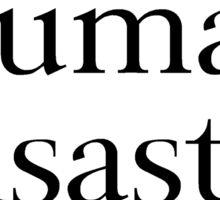 Human Disaster Sticker