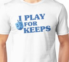 I Play For Keeps Unisex T-Shirt