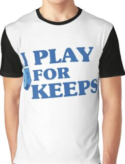 I Play For Keeps Graphic T-Shirt