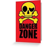 Danger Zone - Skull and Crossbones Greeting Card