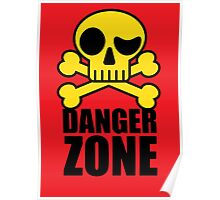 Danger Zone - Skull and Crossbones Poster