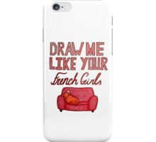 Fat Red Cat- Draw me like your French girls... iPhone Case/Skin
