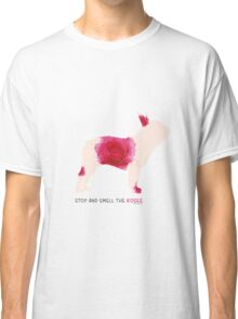 Stop and smell the roses Classic T-Shirt
