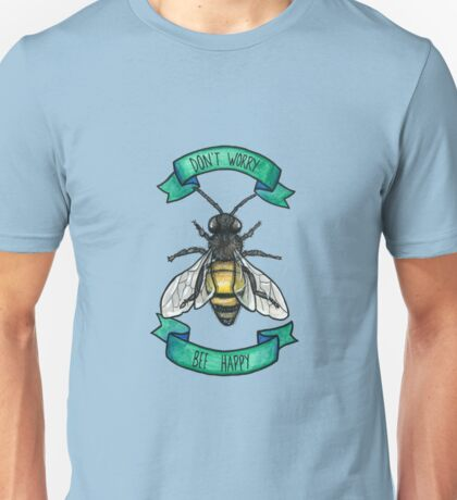 Don't Worry Bee Happy  Unisex T-Shirt