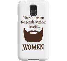 There's a Name For People Without Beards... WOMEN Samsung Galaxy Case/Skin