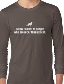 Below Is A List Of People - Cat  Long Sleeve T-Shirt