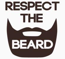 Respect The Beard by TheShirtYurt