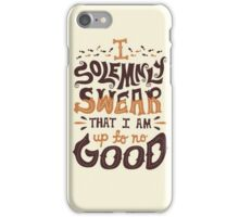 I Solemnly Swear i Am no Good iPhone Case/Skin