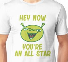Hey now you're an All Star Unisex T-Shirt