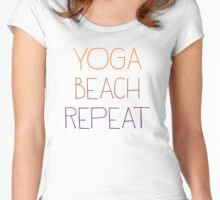 """Yoga Wear  - """"Yoga Beach Repeat"""" - Clothes for Yoga Woman & Man - Yoga Tops Women's Fitted Scoop T-Shirt"""