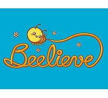 Beelieve Photographic Print