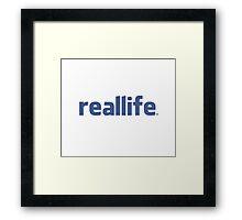 Real Life Framed Print