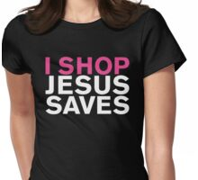 I SHOP JESUS SAVES Womens Fitted T-Shirt