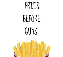 Fries before guys by GVibesShop