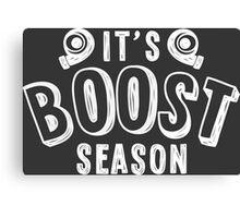 It's boost season - 2 Canvas Print