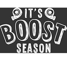 It's boost season - 2 Photographic Print
